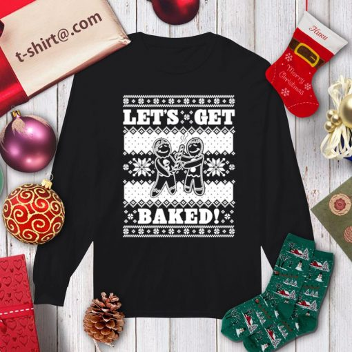 Ginger Bread let's get baked ugly Christmas shirt, sweater longsleeve-tee