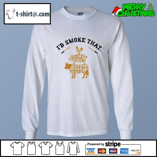 I'd smoke that grilling s longsleeve-tee