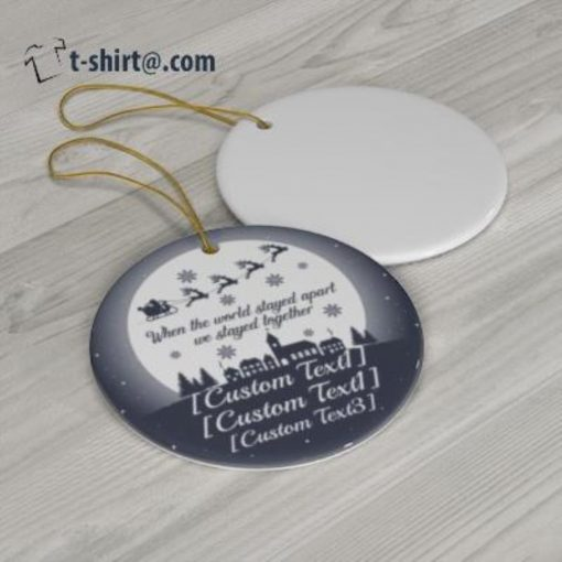 Personalized when the world stayed apart we stayed together ornament
