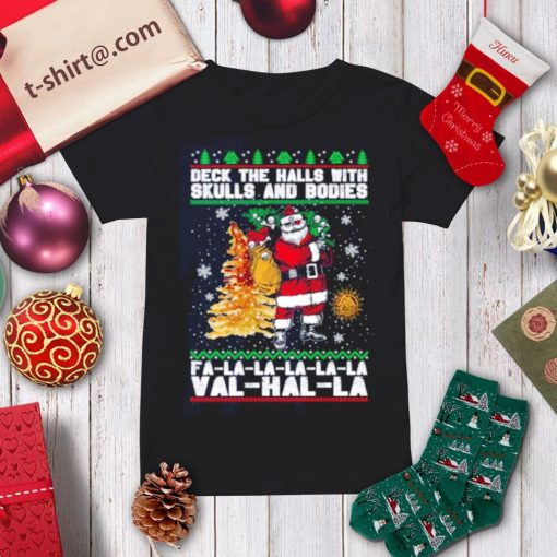 Santa deck the halls with with skulls and bodies fa la la ugly Christmas shirt, sweater ladies-tee