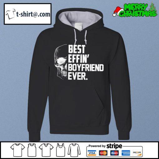Skull best effin' boyfriend ever s hoodie