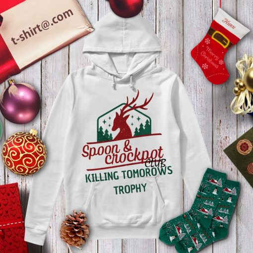 Spoon and Crock Pot Killing Tomorrow's Trophies Today Club Christmas gift shirt, sweater hoodie
