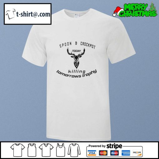 Spoon and Crock Pot Killing Tomorrow's Trophies Today Club funny Gift Essential shirt