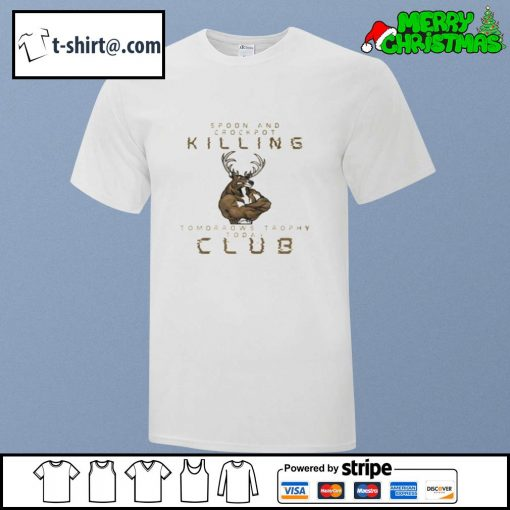 Spoon and Crock Pot Killing Tomorrow's Trophies Today Club Pullover shirt, sweater