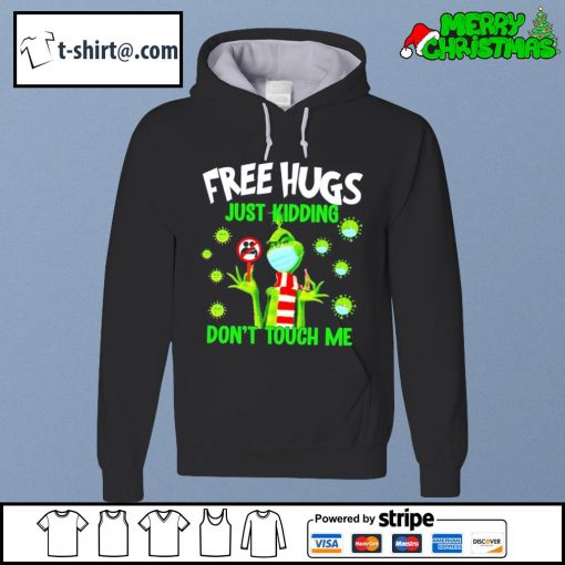 The Grinch free hugs just kidding don't touch me s hoodie