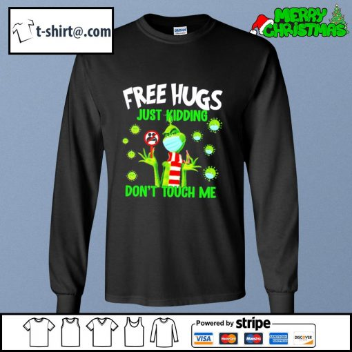 The Grinch free hugs just kidding don't touch me s longsleeve-tee