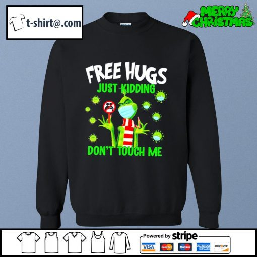 The Grinch free hugs just kidding don't touch me s sweater