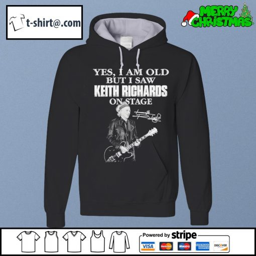 Yes I am old but I saw Keith Richards on stage signature s hoodie