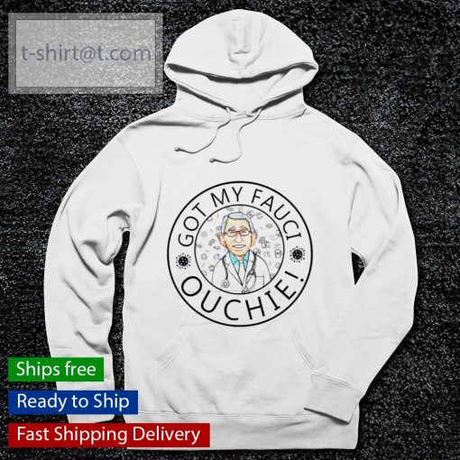 I got my Fauci ouchie Vaccine s hoodie