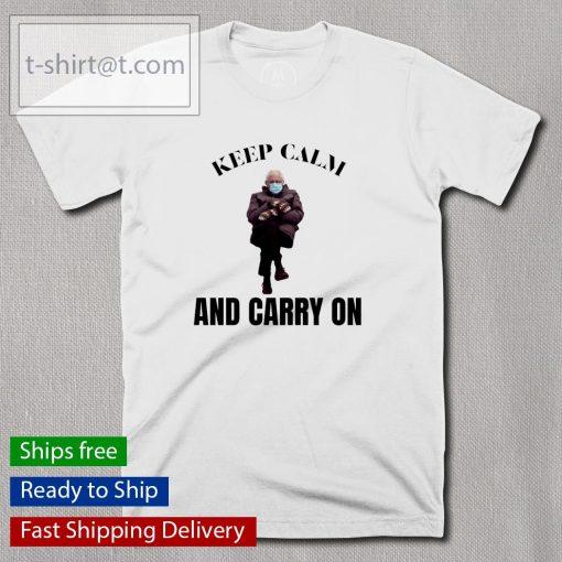 Keep calm and carry on Cernie Sanders shirt