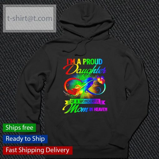 Men's I'm a proud Daughter of a wonderful mom in heaven t-s hoodie