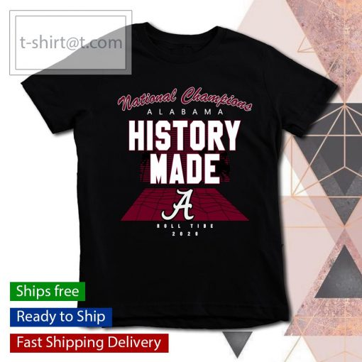 National Champions Alabama History Made Roll Tide 2020 s youth-tee