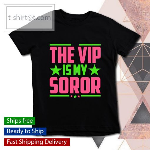 The Vip is my Soror s youth-tee