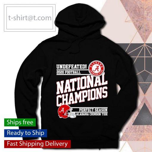 Undefeated 2020 Football National Champions perfect season Alabama Crimson Tide s hoodie