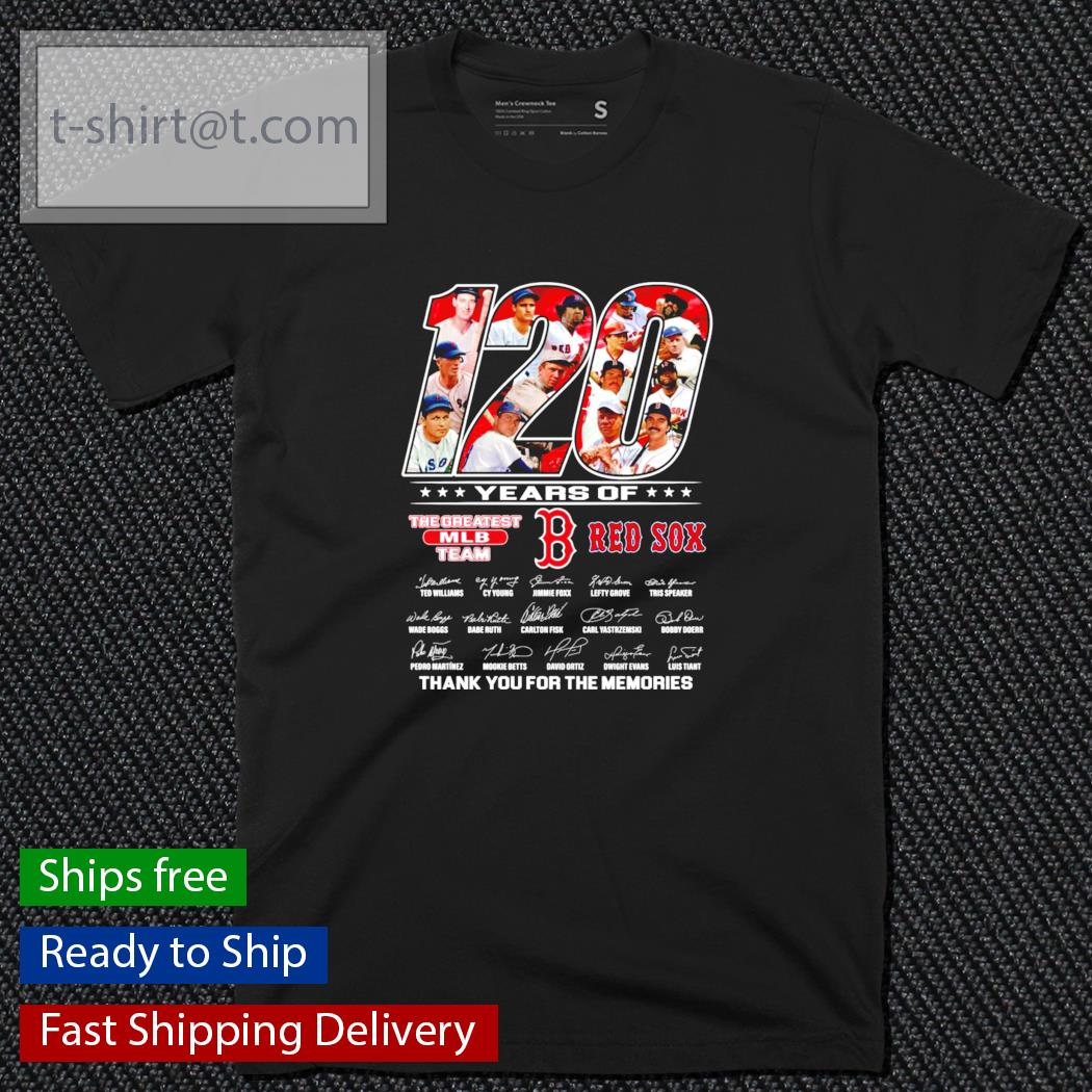 120 years of The Greatest MLB Team Red Sox thank you for the memories shirt