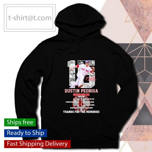 15 Dustin Pedroia Boston Red Sox 2006 2019 thanks for the memories s hoodie