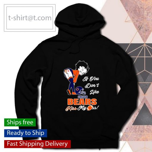 Betty Boop if you don't like Chicago Bears kiss my ass s hoodie