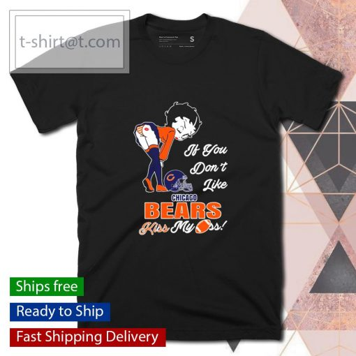 Betty Boop if you don't like Chicago Bears kiss my ass shirt