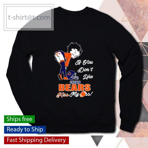 Betty Boop if you don't like Chicago Bears kiss my ass s sweater