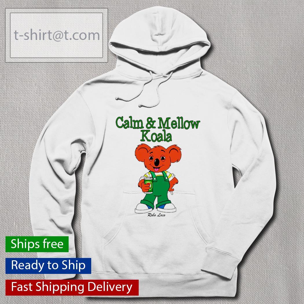 Calm and Mellow Koala s hoodie