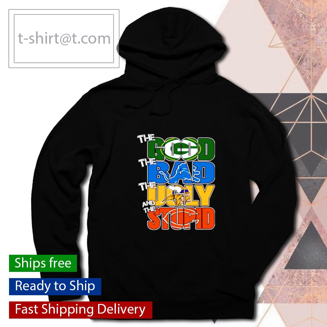 Green Bay Packers the good the bad the ugly and the stupid s hoodie