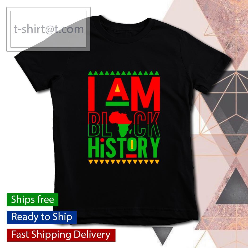 I am Black History Shirt