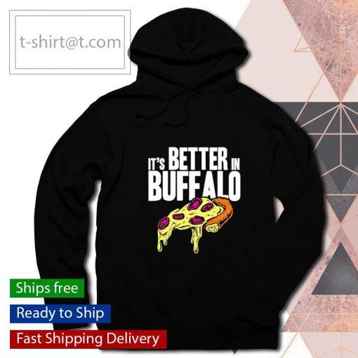 It's better in Buffalo s hoodie