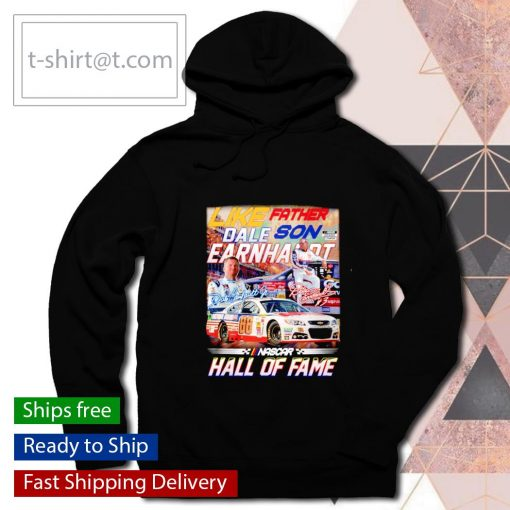 Like father like son Dale Earnhardt hall of fame signatures s hoodie
