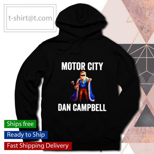 Motor City Dan Campbell s hoodie