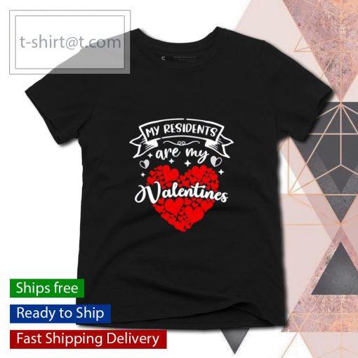 My Residents Are My Valentines s ladies-tee