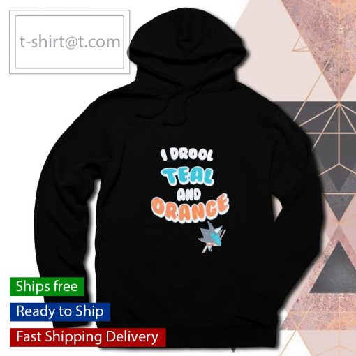 San Jose Sharks I drool teal and orange s hoodie