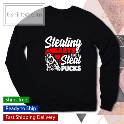 Stealing Heart Like I Steal Pucks Valentines Day Hockey s sweater