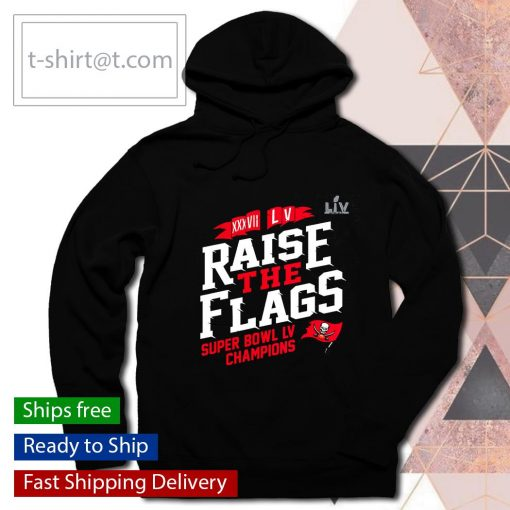 Tampa Bay Buccaneers 2-Time Super Bowl Champions Raise the Flags s hoodie