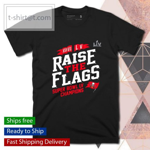 Tampa Bay Buccaneers 2-Time Super Bowl Champions Raise the Flags shirt