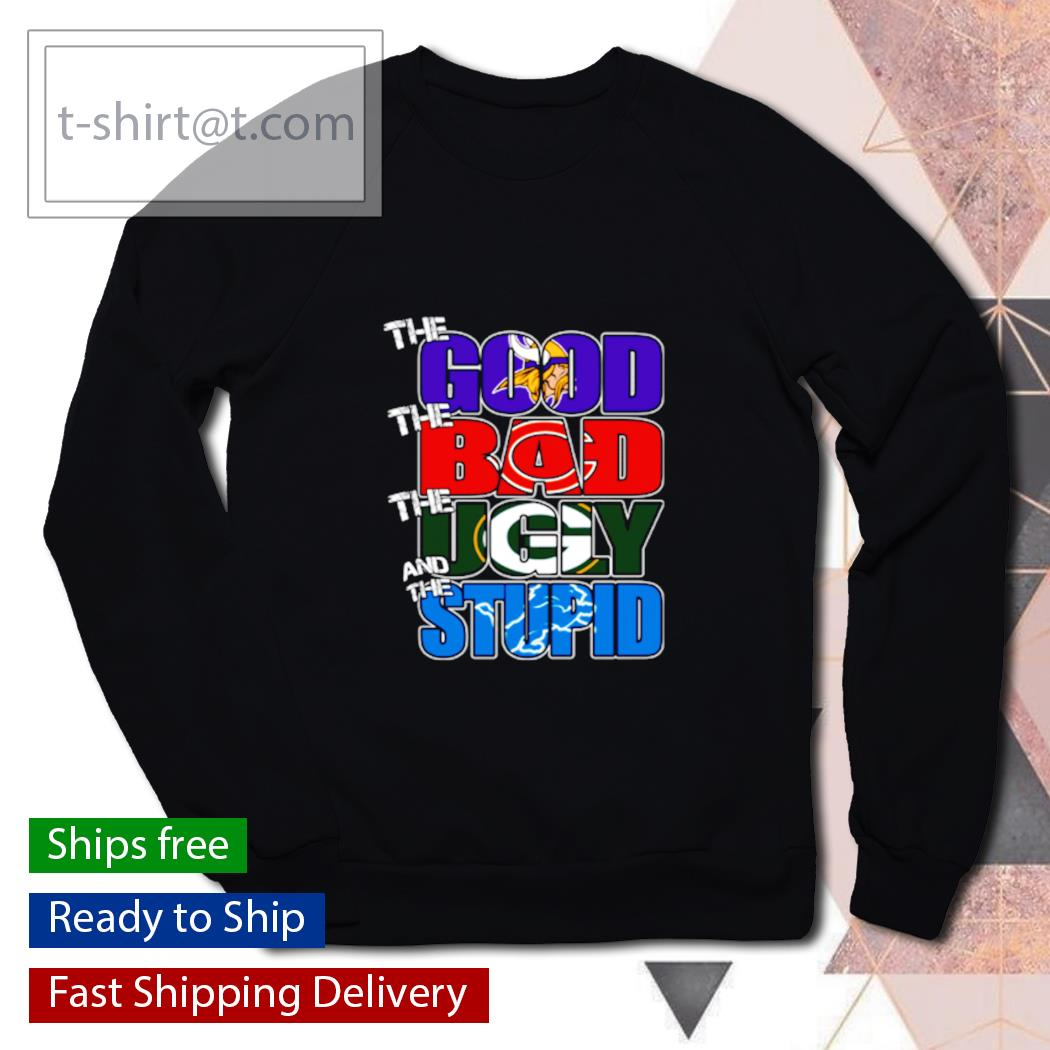 The good Minnesota Vikings the bad Bears the ugly Packers the stupid Lions s sweater