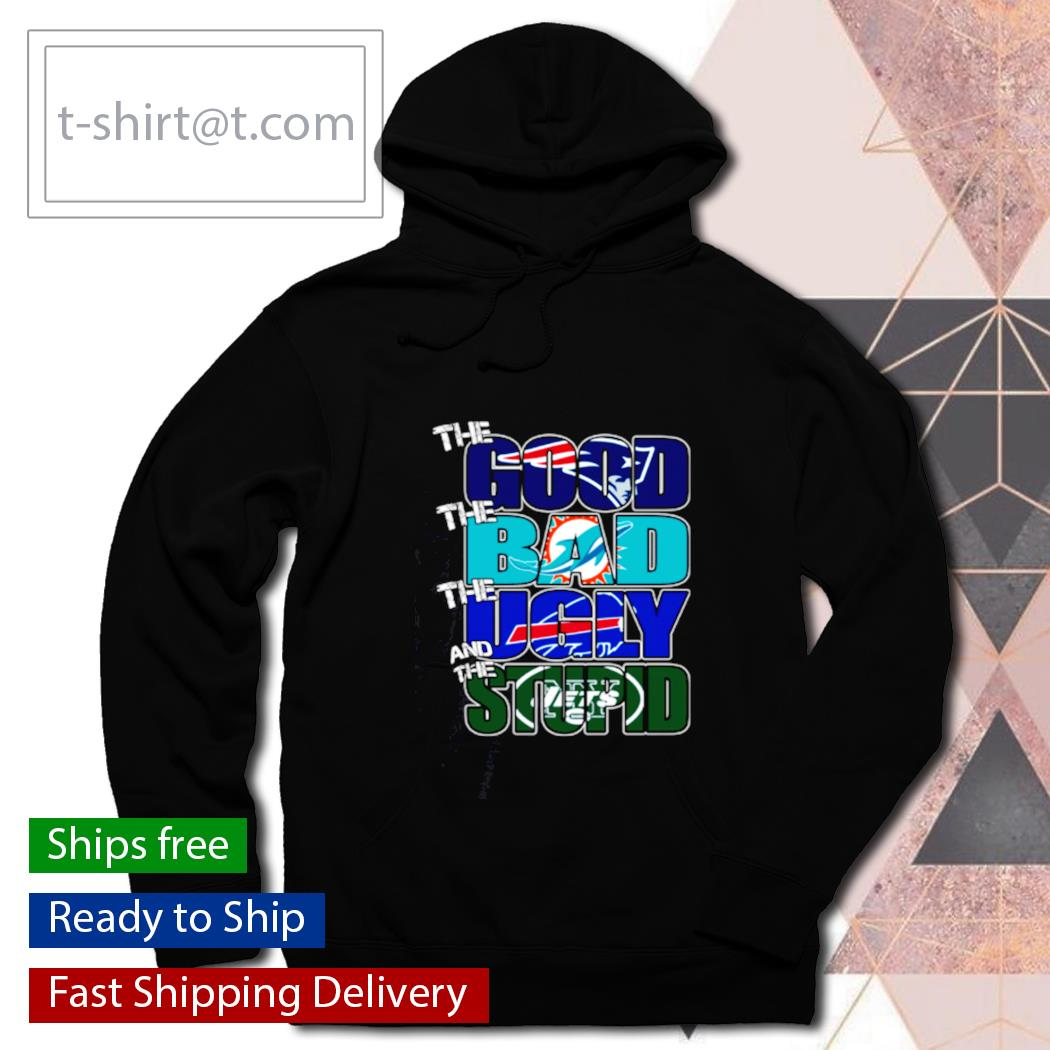 The good New England Patriots the bad Dolphins the ugly Bills the stupid Jets s hoodie