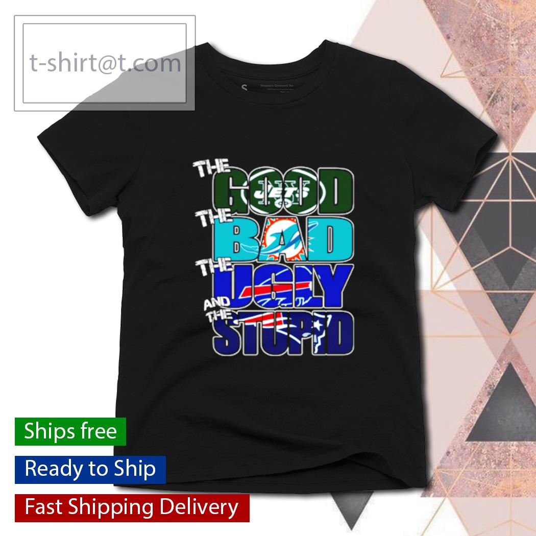 The good New York Jets the bad Dolphins the ugly Bills the stupid Patriots s ladies-tee