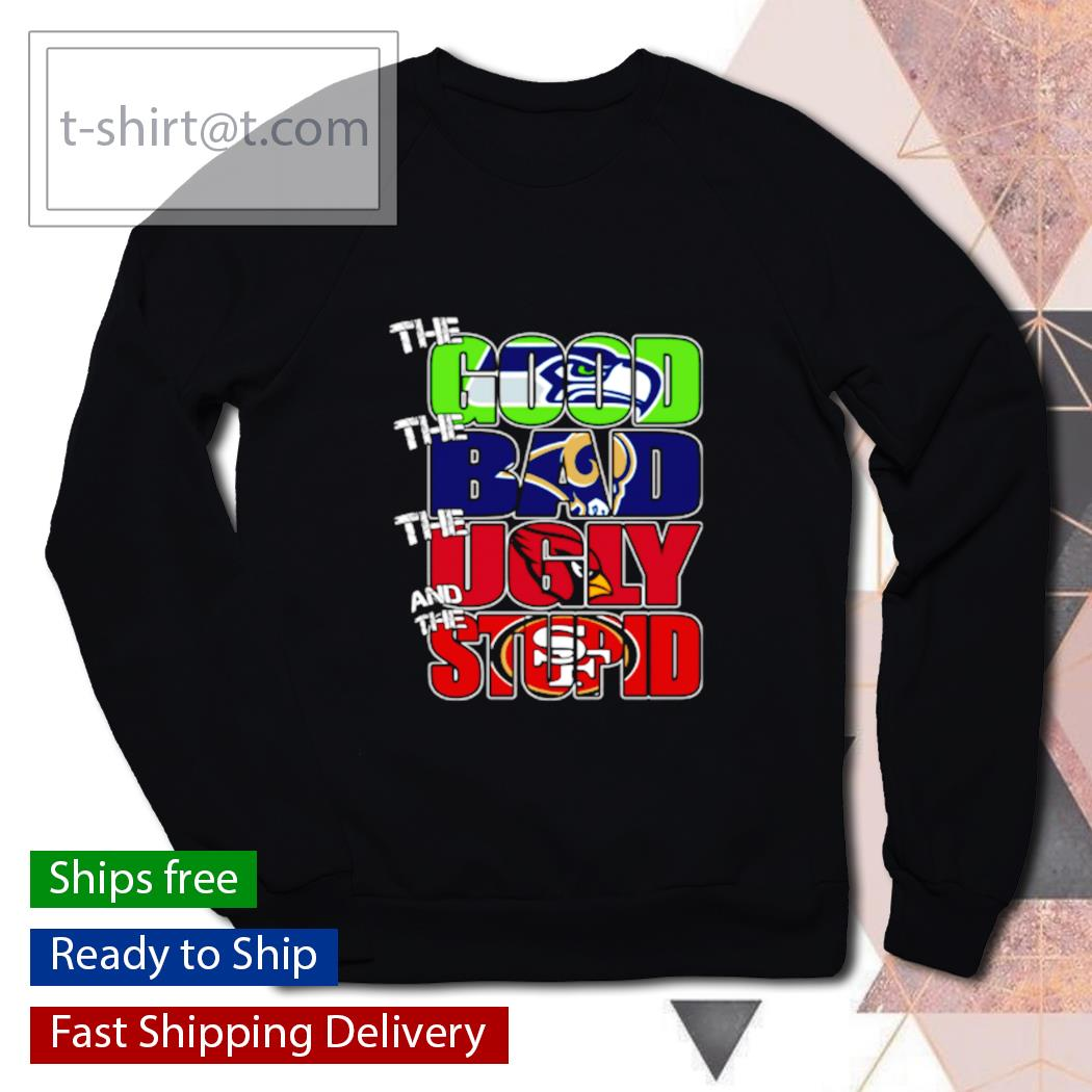 The good Seattle Seahawks the bad Rams the ugly Ravens the stupid 49ers s sweater