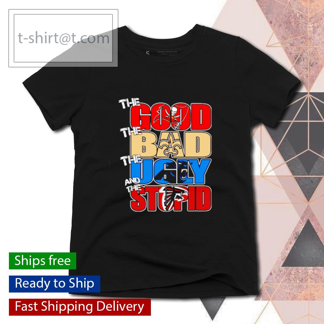 The good Tampa Bay Buccaneers the bad Titans the ugly Panthers the stupid Falcons s ladies-tee