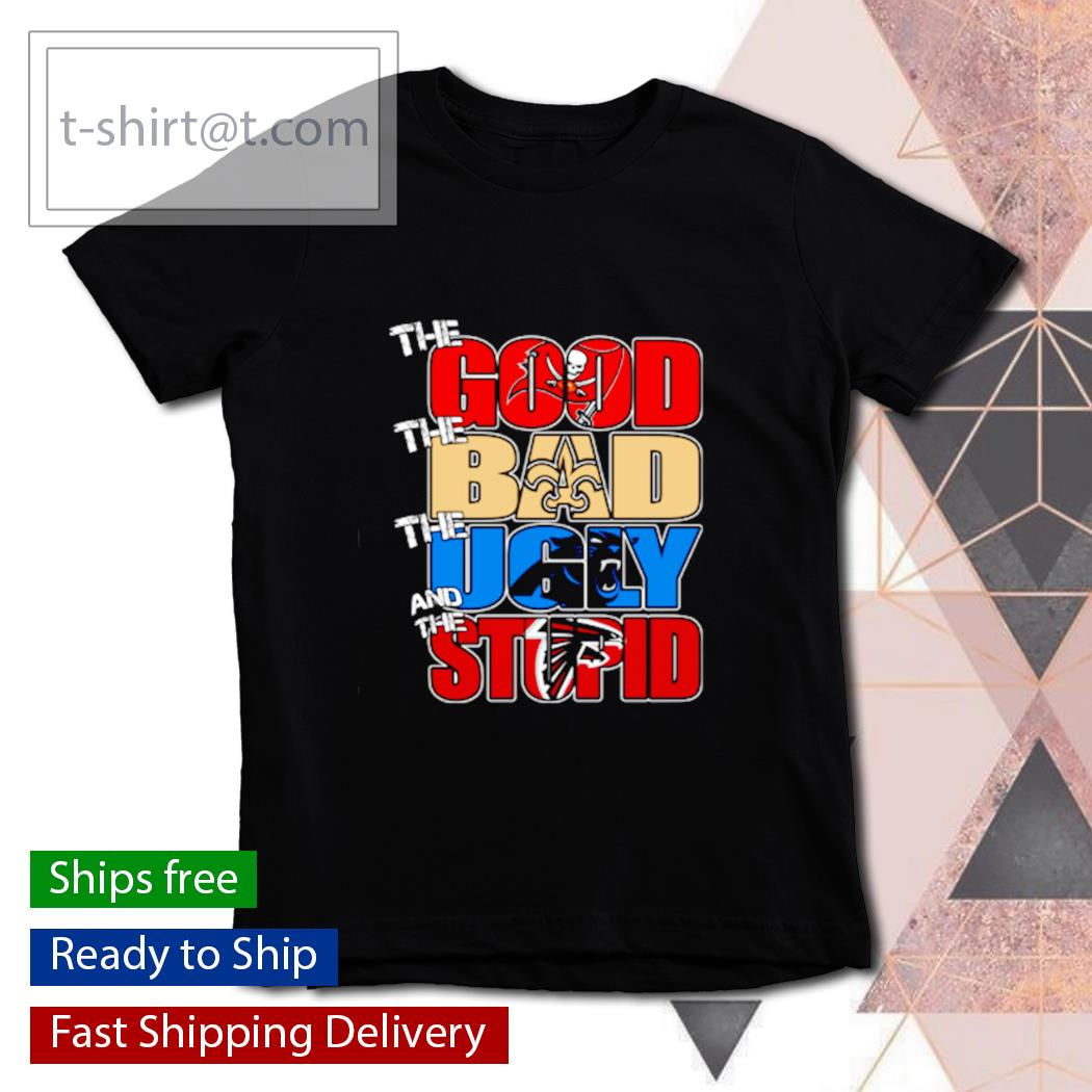 The good Tampa Bay Buccaneers the bad Titans the ugly Panthers the stupid Falcons s youth-tee