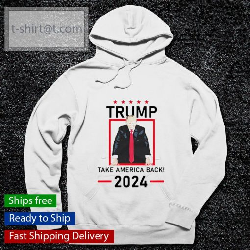Trump take America back 2024 s hoodie