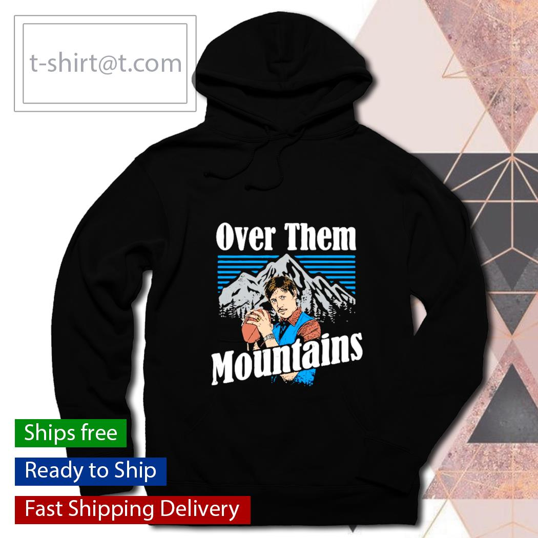 Uncle Rico over them mountains s hoodie